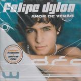 Felipe Dylon Amor De Verao [cd Original Lacrado De Fabrica]